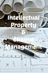 Intellectual Property & Change Management