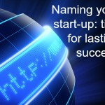 Naming your start-up: tips for lasting success