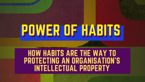 Power of Habits – How Habits Are The Way To Protecting An