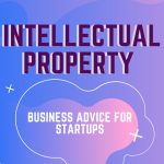 Intellectual Property Business Advice For Startups