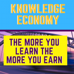The Knowledge Economy – The More You Learn The More You Earn