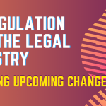 Deregulation And The Legal Industry – Exciting Upcoming Changes