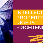 Intellectual Property Rights – Frightening?