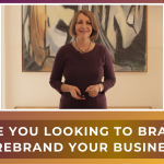 Are You Looking to Brand or Rebrand Your Business?