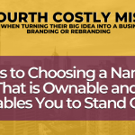 Tips to Choosing a Name That is Ownable and Enables You to Stand Out