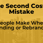 The Second Costly Mistake People Make When Branding or Rebranding