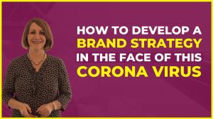 Brand STRATEGY - CORONAVIRUS
