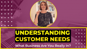 Understanding Customers Needs